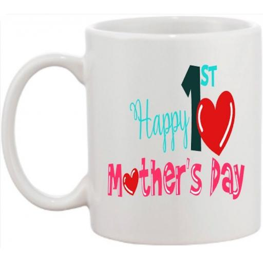 Happy 1st Mother's Day Mug