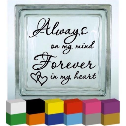 Always on my mind Vinyl Glass Block / Photo Frame Decal / Sticker / Graphic