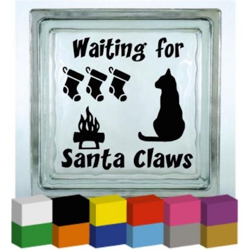 Waiting for Santa Claws Vinyl Glass Block Decal / Sticker/ Graphic