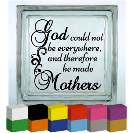 God could not be everywhere Vinyl Glass Block / Photo Frame Decal / Sticker / Graphic
