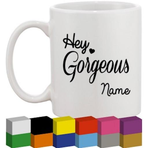 Hey Gorgeous Personalised Glass / Mug / Cup Decal / Sticker / Graphic
