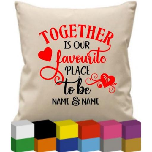 Cushion cover with Together is our Favourite Place to be Personalised
