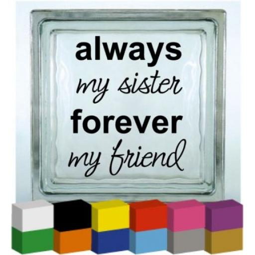 Always My Sister, Forever my Friend Vinyl Glass Block / Photo Frame Decal / Sticker/ Graphic