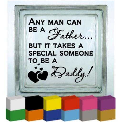 Any man can be a Father Vinyl Glass Block / Photo Frame Decal / Sticker / Graphic