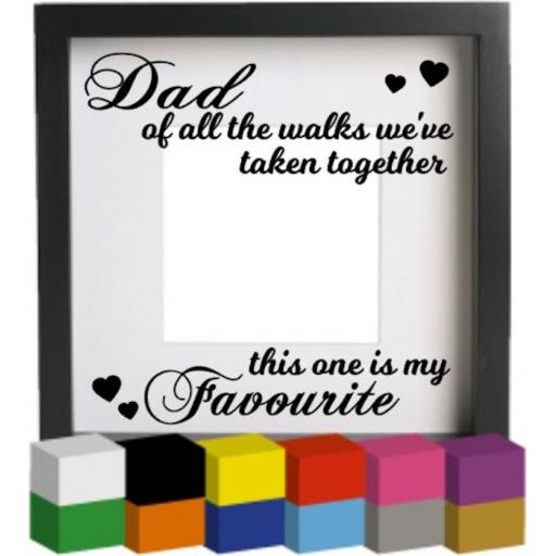 Dad of all the walks Vinyl Glass Block Decal / Sticker/ Graphic