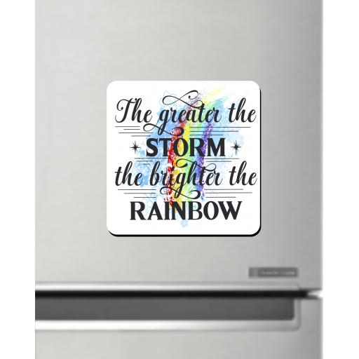 The greater the storm the brighter the rainbow Fridge Magnet