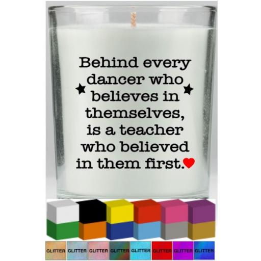 Behind every dancer Candle Decal / Sticker / Graphic