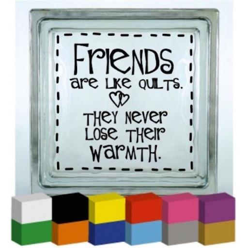 Friends are like quilts Vinyl Glass Block / Photo Frame Decal / Sticker / Graphic