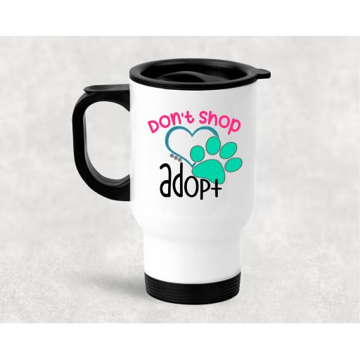 Don't shop Adopt Travel Mug
