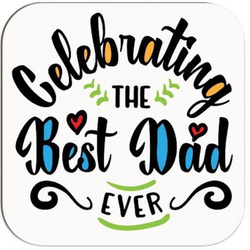 Celebrating the Best Dad Ever Coaster