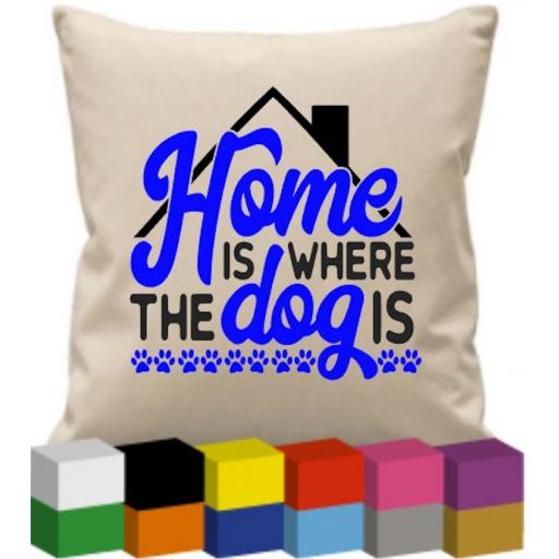 Cushion cover with Home is where the dog is