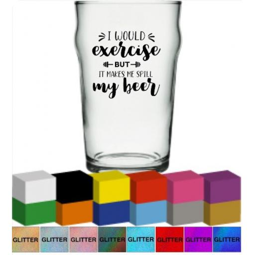 I would exercise but it makes me spill my beer Glass / Mug Decal / Sticker / Graphic