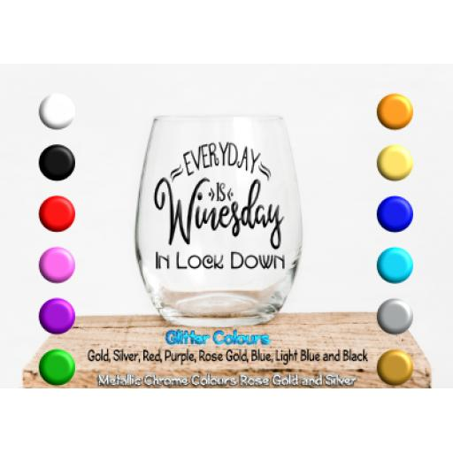 Everyday is winesday in Lock Down Glass / Mug Decal / Sticker / Graphic