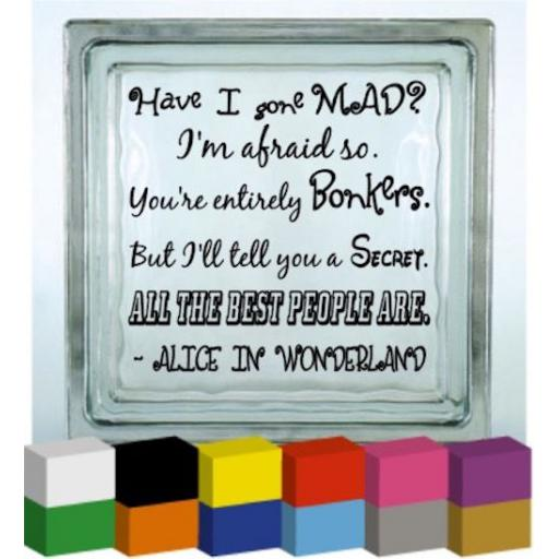 Have I gone Mad? Vinyl Glass Block / Photo Frame Decal / Sticker / Graphic