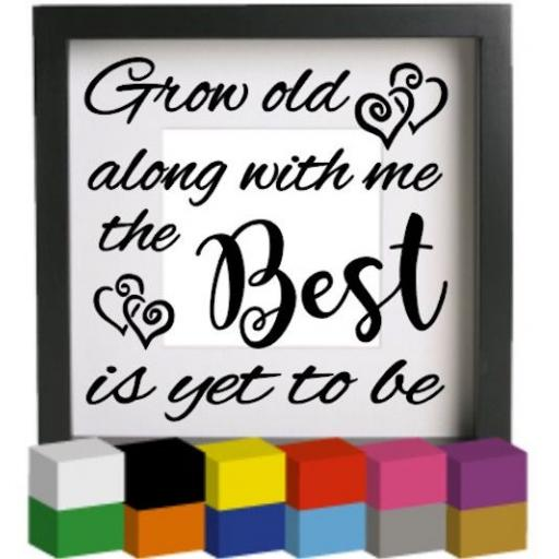 Grow old along with me Vinyl Glass Block / Photo Frame Decal / Sticker / Graphic