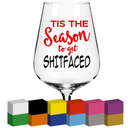 Tis the season to get shitfaced Glass / Mug / Cup Decal / Sticker / Graphic