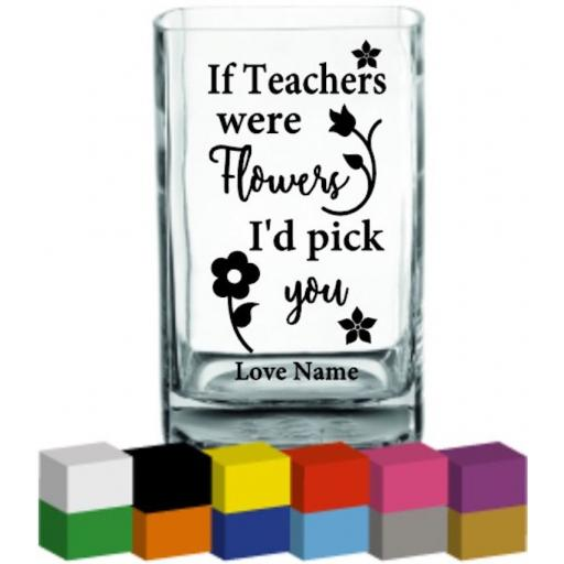 If Teachers were flowers Personalised Vase Decal / Sticker / Graphic