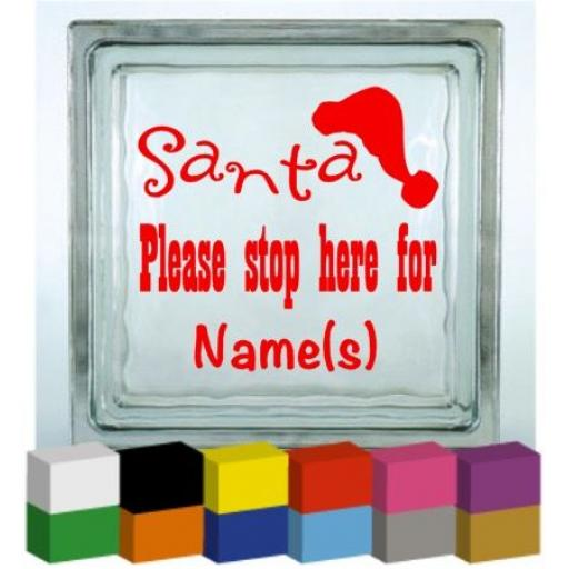 Personalised Santa please stop here for Vinyl Glass Block Decal / Sticker / Graphic