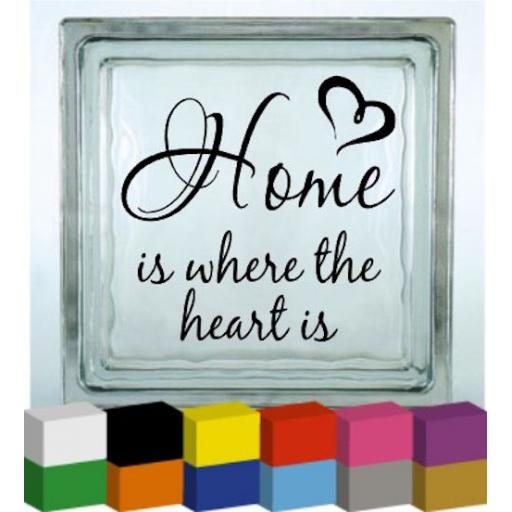 Home is where the heart is Vinyl Glass Block / Photo Frame Decal / Sticker / Graphic