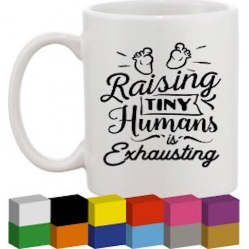 Raising tiny humans Glass / Mug / Cup Decal / Sticker / Graphic