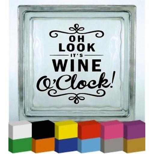 Oh Look its Wine O'Clock Vinyl Glass Block / Photo Frame Decal / Sticker/ Graphic