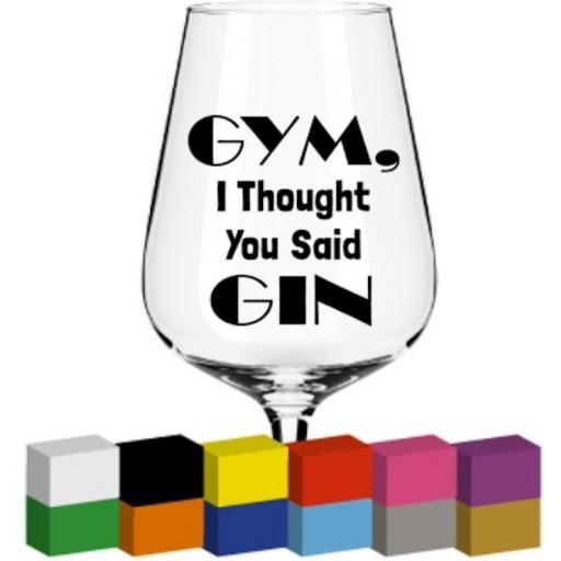 Gym, I thought you said Gin Glass / Mug / Cup Decal / Sticker / Graphic