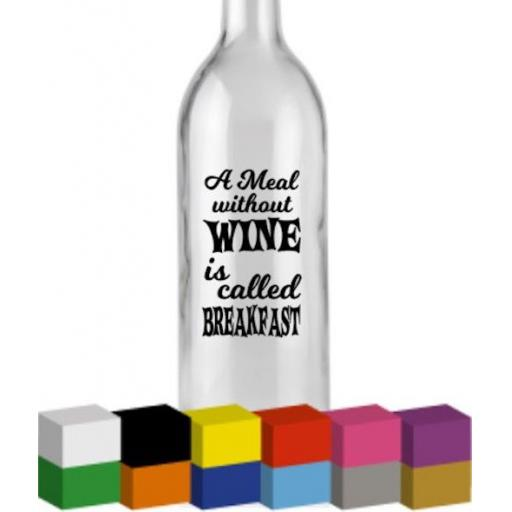 A meal without wine Bottle Vinyl Decal / Sticker / Graphic
