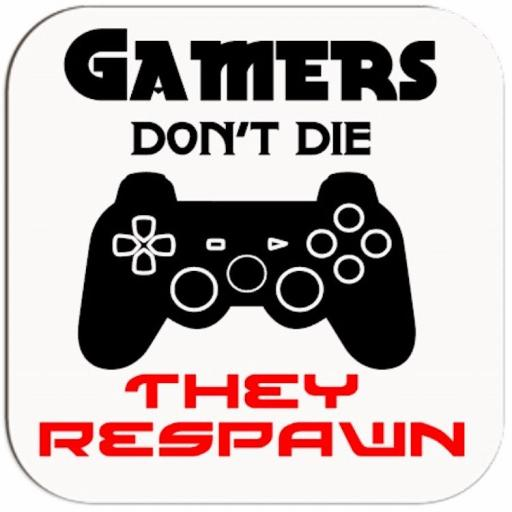 Gamers don't die they respawn Coaster