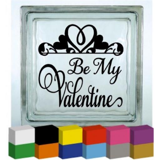 Be My Valentine Vinyl Glass Block / Photo Frame Decal / Sticker / Graphic