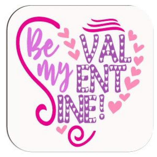 Be my Valentine Coaster