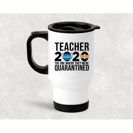 Teacher 2020 the one where they were quarantined Travel Mug