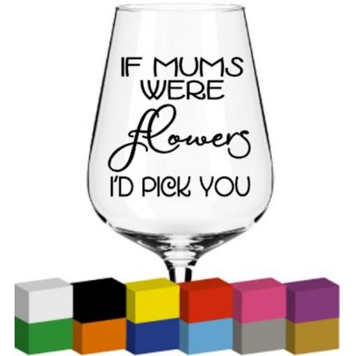 If Mums were flowers Glass / Mug / Cup Decal / Sticker / Graphic