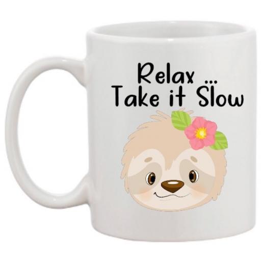Relax take it slow Sloth Mug