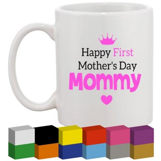 Happy First Mother's Day Mommy Glass / Mug / Cup Decal / Sticker / Graphic