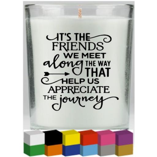 It's the friends we meet along the way Candle Decal / Sticker / Graphic
