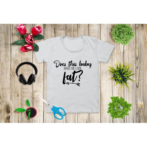 Does this baby make me look fat T-shirt