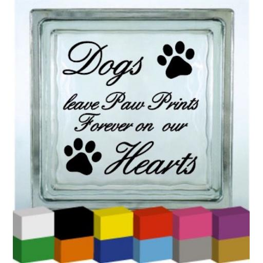 Dogs leave Paw Prints Vinyl Glass Block Decal / Sticker/ Graphic
