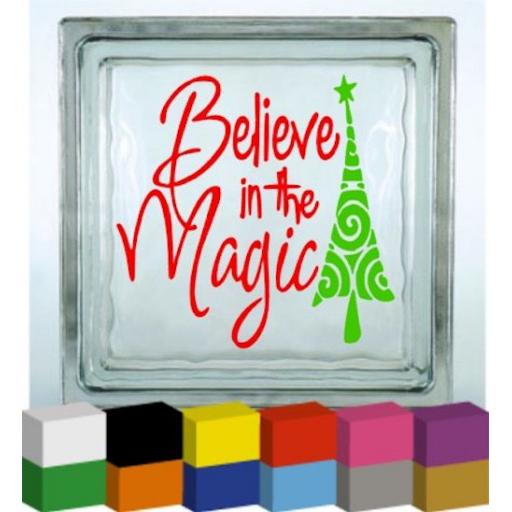 Believe in the Magic (2 colour) Vinyl Glass Block Decal / Sticker / Graphic