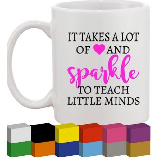 It takes a lot of love and sparkle Glass / Mug / Cup Decal / Sticker / Graphic