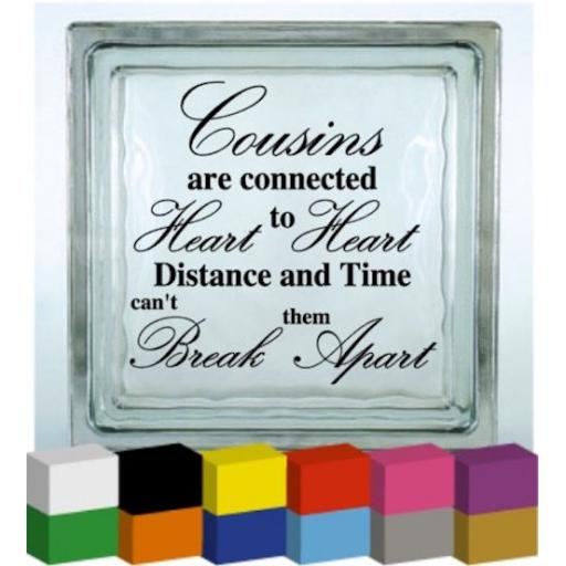 Cousins Vinyl Glass Block / Photo Frame Decal / Sticker / Graphic