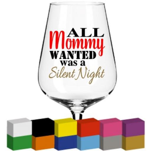 All Mommy wanted was a Silent Night Glass / Mug / Cup Decal / Sticker / Graphic