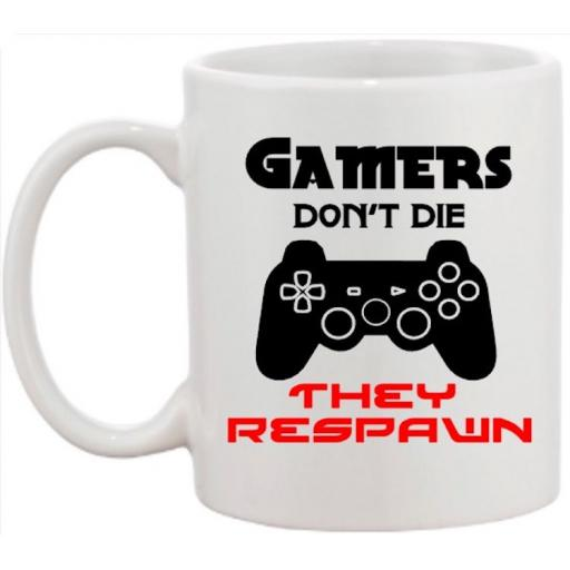 Gamers don't die they respawn Mug