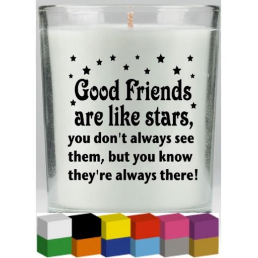 Good Friends are like stars Candle Decal / Sticker / Graphic