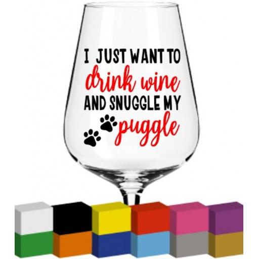 I just want to drink wine and snuggle Glass / Mug / Cup Decal / Sticker / Graphic