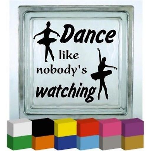 Dance like nobody's watching Vinyl Glass Block / Photo Frame Decal / Sticker/ Graphic