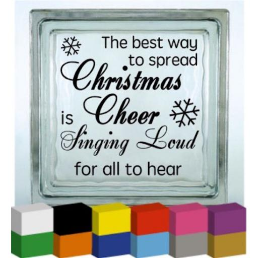 The Best Way to spread Christmas Cheer V2 Vinyl Glass Block Decal / Sticker / Graphic