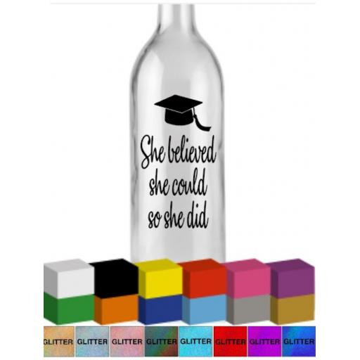 She believed she could, so she did Bottle Vinyl Decal / Sticker / Graphic