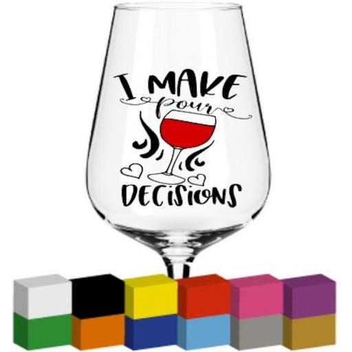 I make pour decisions Glass / Mug / Cup Decal / Sticker / Graphic