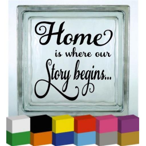 Home is where our Story begins... Vinyl Glass Block / Photo Frame Decal / Sticker/ Graphic