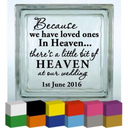 Because we have loved ones in Heaven... Vinyl Glass Block / Photo Frame Decal / Sticker/ Graphic